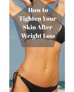 How To Tighten Your Skin While Losing Weight #Health #Fitness #Musely #Tip