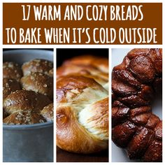 17 Warm And Cozy Breads To Bake When It's Cold Outside  @Nicole Wallace this one's for you