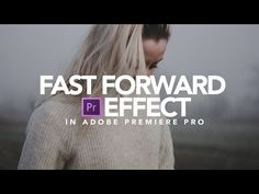 Fast Forward Effect | Adobe Premiere Pro Tutorial - Tutorials 411 : Tutorials 411