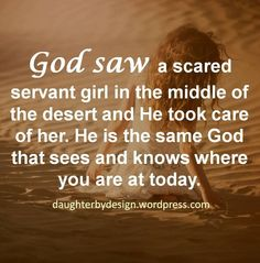 God sees, God knows where you are...
