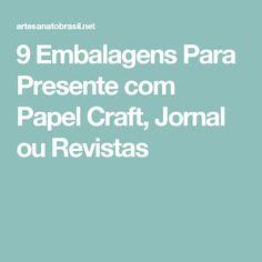 9 Embalagens Para Presente com Papel Craft, Jornal ou Revistas