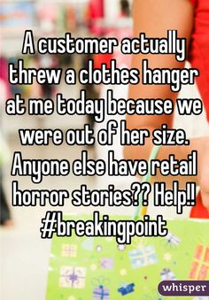 11 Horror Stories That Will Make You Never Want To Work In Retail