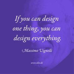 If you can #design one thing, you can design everything #MassimoVignelli #idco www.idco.de