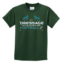 If Dressage Were Easy, It Would Be Called Football.