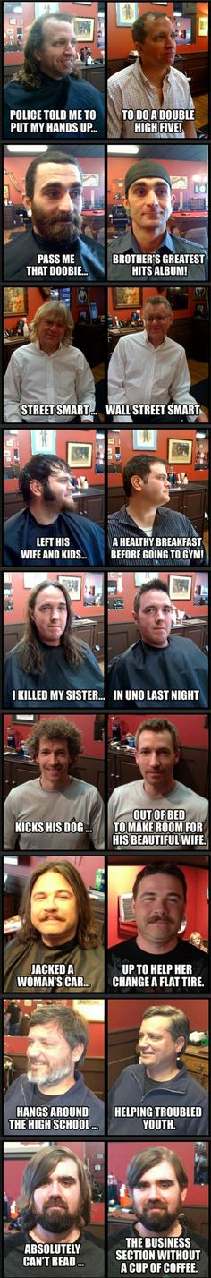 Don't fool yourself..... a haircut makes a difference, and don't forget.... you're only as good as your last haircut!