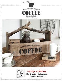 Homestead Blend Coffee / Funky Junk's Old Sign Stencils | funkyjunkinteriors.net