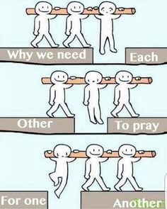 Credit to We need each other to pray for one another Type…