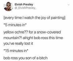 Bob Ross didnt just teach us to paint he also taught us love Have a good day mates! Funny Tweets, Funny Relatable Memes, Funny Jokes, Hilarious, Bob Ross, Make Em Laugh, Quality Memes, Funny Cute, Dankest Memes