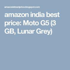 amazon india best price: Moto G5 (3 GB, Lunar Grey)