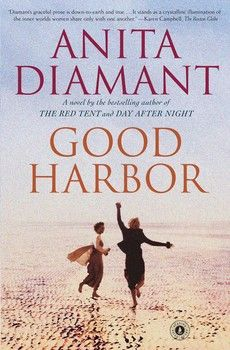 "Good Harbor By Anita Diamant - By author of ""The Red Tent"" - Moving story of female friendship"