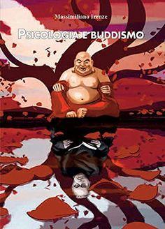 Psicologia e buddismo di Massimiliano Irenze https://www.amazon.it/dp/8874189699/ref=cm_sw_r_pi_dp_x_fGg.ybKJPRQY4
