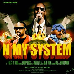 7 Days Of Funk (Snoop Dogg & Dam-Funk) – N My System x It's Not A Secret