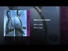 """What's Your Name?""  - DON & JUAN"