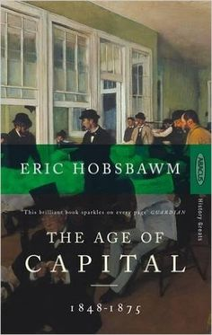 TheAge of Capital, 1848-1875 - Eric Hobsbawm