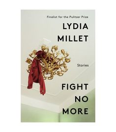 Lydia Millet Fight No More