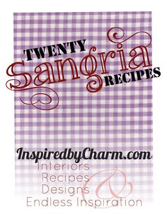 Have been looking for a great sangria recipe for this summer. Lots of great ones here!