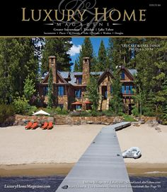 Luxury Home Magazine Sacramento | Truckee | Lake Tahoe Issue 8.6    Cover Photography by: Eric Jarvis    Visit him at: www.JarvisPhotography.com