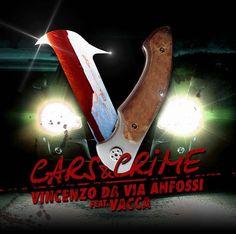 Vincenzo Da Via Anfossi feat. Vacca - CARS & CRIME
