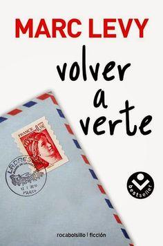 VOLVER A VERTE, MARC LEVY http://bookadictas.blogspot.com/2014/11/volver-verte-marc-levy.html