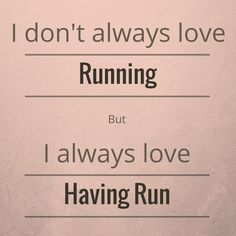 """Health Motivation """"I don't always love running, but I always love having run."""" - There will be days when you just aren't feeling like running. The hardest part of many runs is starting. Here are some tricks to get you out the door. Fitness Workouts, Fitness Motivation, Running Motivation, Running Workouts, Running Training, Fitness Quotes, Race Training, Fitness Fun, Running Club"""