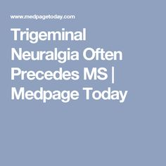MS diagnosis also occurred at a later age in those with facial pain Chronic Illness, Chronic Pain, Fibromyalgia, Trigeminal Neuralgia, Invisible Illness, Multiple Sclerosis, Disorders, Ms, Facial