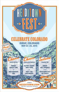 Featured Festival: HeidiTown Fest in Ouray, Colorado over Memorial Day Weekend. http://www.heiditown.com/2015/05/08/featured-festival-heiditown-fest-may-23-24-2015/