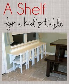 Wide Shelf with Chairs for a  kids table!  WANT TO DO THIS UNDER WINDOW IN LIVING ROOM FOR JRS LAPTOP AND JOSH TO COLOR AT.
