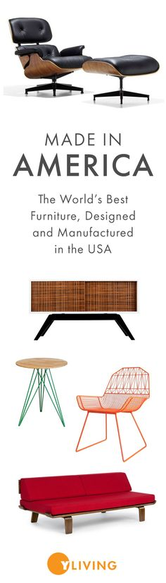 Shop YLiving's curated Made in America collection, featuring the world's best modern furniture, designed and manufactured in the USA. http://www.yliving.com/features/_/N-1z140p4Z1z140p2Z1z140odZ1z140p0