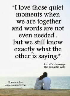 Romance Me: Quiet Moments Together Quote