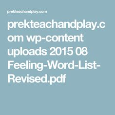 prekteachandplay.com wp-content uploads 2015 08 Feeling-Word-List-Revised.pdf