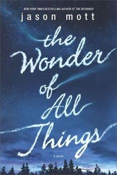 Jason Mott - The Wonder of All Things - Book Review | BookPage