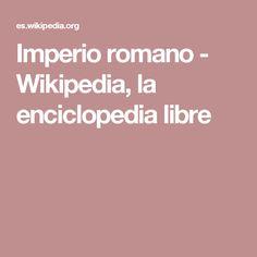 Aquí podrás encontrar toda la información sobre el imperio romano.