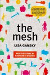 The Mesh: Why the Future of Business Is Sharing,  Lisa Gansky, 9781591843719, #books, #btripp, #reviews