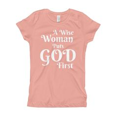 A Wise Woman Put God First Girl's T-Shirt