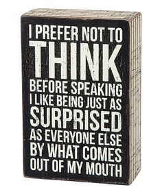 Love this 'I Prefer Not to Think' Box Sign on #zulily! #zulilyfinds