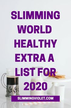 Slimming World Healthy Extra A List for 2020 - Slimming Violet - Slimming World Recipes & Advice Healthy A Slimming World, Slimming World Syns List, Slimming World Speed Food, Slimming World Syn Values, Slimming World Diet Plan, Slimming World Treats, Slimming World Recipes Syn Free, Slimming Eats, Slimming World Shopping List
