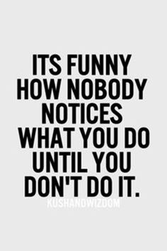 70 Funny Inspirational Quotes Youre Going To Love 15 Quotes Quotes, True Quotes, Empty Quotes, Quotable Quotes, Me Quotes Funny, Karma Quotes, Not Appreciated Quotes, Absence Quotes, Disappointed Quotes