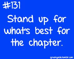 Stand up for what's best for the chapter
