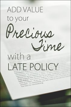 Add Value to your Precious Time with a Late Policy in your Contract - Blog