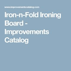 Iron-n-Fold Ironing Board - Improvements Catalog