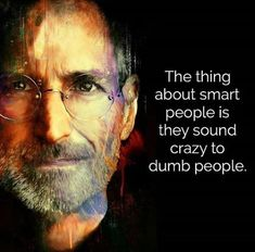 Thing about smart people..