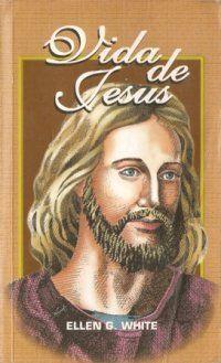 Vida de Jesus          Ellen G. White