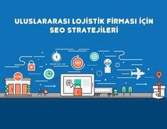 Uluslararası Lojistik Firmaları için SEO Stratejileri Blog Yazımızda