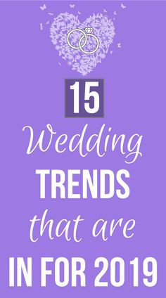 If you're planning a wedding for 2019, it's important to know what's in and what's not. According to experts, these 15 trends will be hot next year. Check them all out on SHEfinds.com