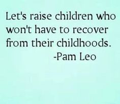 """Raise children who won't have to recover from their childhoods. I think the recovery never ends, full recovery isn't possible if you were """"built"""" with the inability to love yourself Inspiring Quotes About Life, Inspirational Quotes, Motivational, Quotes To Live By, Me Quotes, Qoutes, Advice Quotes, Quotable Quotes, Random Quotes"""