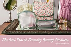 Tripping: Travel Friendly Beauty Products