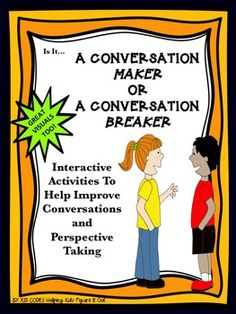 """Interactive Conversation Behaviors Activity KID TESTED/TEACHER APPROVED! This is a great activity to improve children's understanding of appropriate behaviors during a conversation. Which behaviors make conversations better, """"Conversation Makers"""" and which behaviors can break down communication, """"Conversation Breakers."""" After making the charts with your students, hang them on your bulletin board for a great visual."""