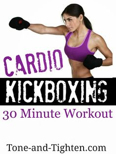 30 Minute Cardio Kickboxing Workout on Tone-and-Tighten.com. Get ready to sweat! #fitness #workout #cardio