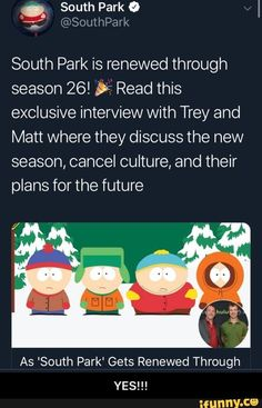 South Park Is Renewed Through Season 26 55 Read This Exclusive Interview With Trey And Matt Where They Discuss The New Season Cancel Culture And Their Plans South Park Memes Park S