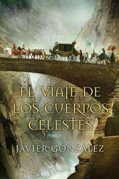 El viaje de los cuerpos celestes – Javier González Rodríguez,Descargar gratis